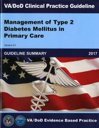 VA/DOD Clinical Practice Guideline for Management of Yype 2 Diabetes Mellitus in Primary Care Guideline Summary