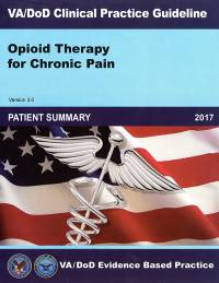 VA/DoD Clinical Practice Guideline: Opioid Therapy for Chronic Pain Patient Summary, VA/Dod Evidence Based Practice