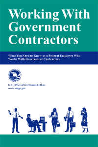 Working With Government Contractors: What You Need to Know as a Federal Employee Who Works with Government Contractors