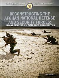 Reconstructing the Afghan National Defense and Security Forces: Lessons From the U.S. Experience in Afghanistan
