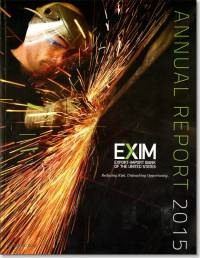 EXIM: Export-Import Bank of the United States Annual Report 2015: Reducing Risk, Unleashing Opportunity