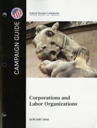 Campaign Guide: Corporations and Labor Organizations
