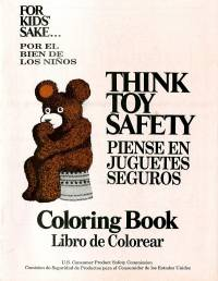 Think Toy Safety Coloring Book : For Kids Sake = Piense en Juguetes Seguros Libro de Colorear : por el Bien de los Ninos