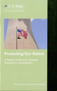 Protecting Our Nation: A Report of the U.S. Nuclear Regulatory Commission NNureg/br-0314, Rev. 4, August 2015
