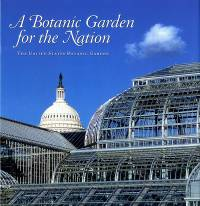 A Botanic Garden for the Nation: The United States Botanic Garden (ePub eBook)