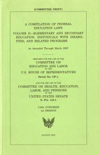 Compilation of Federal Education Laws as Amended Through March 2007, V. 2: Elementary and Secondary Education, Individuals With Disabilities and Related Problems