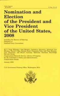 Nomination and Election of the President and Vice President of the United States 2008, Including the Manner of Selecting Delegates to National Party Conventions
