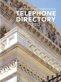 United States House of Representatives Telephone Directory 2012