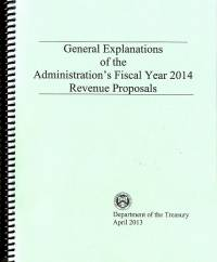 General Explanations of the Administration's Fiscal Year 2014 Revenue Proposals, April 2013
