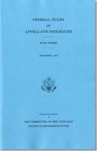 Federal Rules of Appellate Procedure, With Forms, December 1, 2013