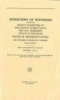 House Select Committee on the Events Surrounding the 2012 Terrorist Attacks in Benghazi Interviews Volume 1