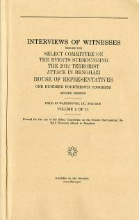 House Select Committee on the Events Surrounding the 2012 Terrorist Attacks in Benghazi Interviews Volume 2