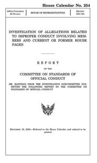 Investigation of Allegations Related to Improper Conduct Involving Members and Current or Former House Pages: Report. December 19, 2006