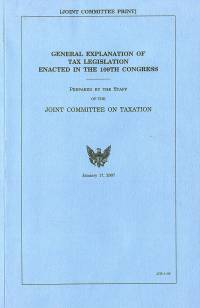 General Explanation of Tax Legislation Enacted in the 109th Congress, January 17, 2007