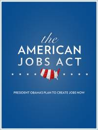 """The """"American Jobs Act of 2011"""" Legislative Proposal: Message from the President of the United States, September 13, 2011"""