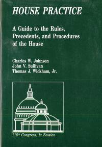 House Practice: A Guide to the Rules, Precedents and Procedures of the House