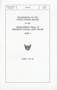 Proceedings of the United States Senate in the Impeachment Trial of President Donald John Trump Pt. 1
