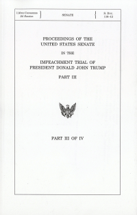 Proceedings of the United States Senate in the Impeachment Trial of Donald John Trump Pt. 3