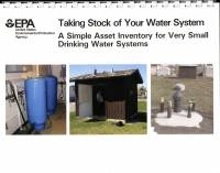 Taking Stock of Your Water System: A Simple Asset Inventory for Very Small Drinking Water Systems