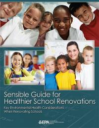 Sensible Guide for Healthier School Renovations: Key Environmental Health Considerations When Renovating Schools
