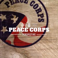 Peace Corps Perspective: A Look at the People, Places, and Cultures of the First 140 Peace Corps Host Countries From 1964 to 2014