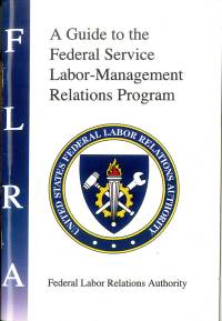 A Guide to the Federal Service Labor-Management Relations Program, 2002