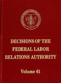 Decisions of the Federal Labor Relations Authority, V. 61, June 1, 2005 Through December 31, 2006 (Hardcover)