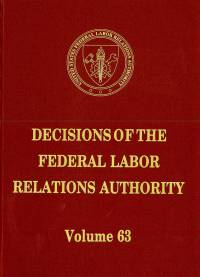 Decisions of the Federal Labor Relations Authority, V. 63, October 16, 2008 Through August 16, 2009 (Hardcover)