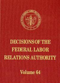 Decisions of the Federal Labor Relations Authority, V. 64, August 17, 2009 Through July 31, 2010 (Hardcover)