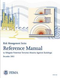 Reference Manual to Mitigate Potential Terrorist Attacks Against Buildings: Providing Protection to People and Buildings