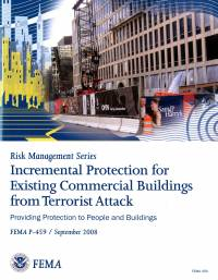 Incremental Protection for Existing Commercial Buildings From Terrorist Attack: Providing Protection to People and Buildings