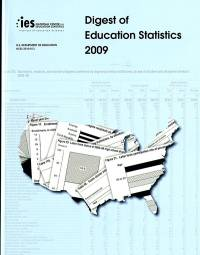 Digest of Education Statistics 2009