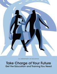 Take Charge of Your Future: Get the Education and Training You Need