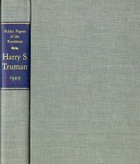Public Papers of the Presidents of the United States, Harry S. Truman, 1949: Containing the Public Messages, Speeches, and Statements of the President, January 1 to December 31, 1949