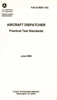Aircraft Dispatcher Practical Test Standards, 2008