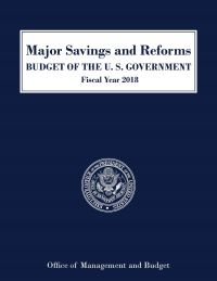 Major Savings And Reforms, Budget Of The U.s. Government, Fiscal Year 2018