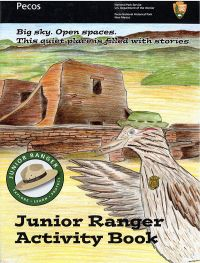Pecos Junior Ranger Activity Book: Big Sky, Open Spaces, This Quiet Place Is Full of Stories