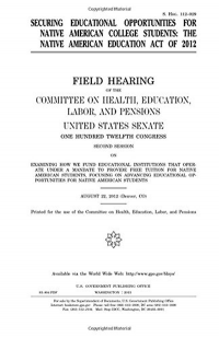 Securing Educational Opportunities for Native American College Students: The Native American Education Act of 2012, Field Hearing, August 22, 2012