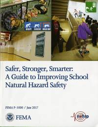Safer, Stronger, Smarter: A Guide To Improving School Natural Hazard Safety
