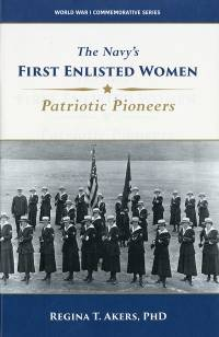 The Navy\'s First Enlisted Women: Patriotic Pioneers