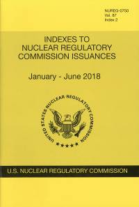 V.87 Index 2 Jan.-june 2018; Nuclear Regulatory Commission Issuances  Nureg-0750