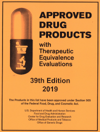 Approved Drug Products With Therapeutic Equivalence 39th Edition 2019