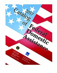 Catalog Of Federal Domestic Assistance 2017