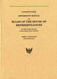 Constitution, Jefferson's Manual, and Rules of the House of Representatives of the United States, One Hundred Thirteenth Congress