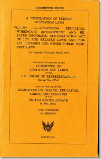 Compilation of Federal Education Laws as Amended Through March 2007, V. 4: Vocational Education, Workforce Development and Related Programs