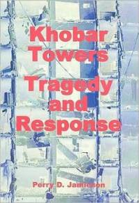 Khobar Towers: Tragedy and Response (eBook)
