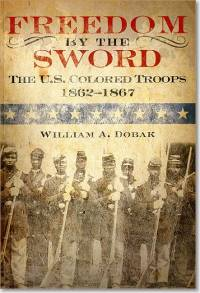 Freedom by the Sword: The U.S. Colored Troops, 1862-1867 (Paperback)