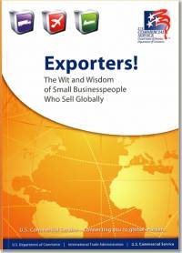 Exporters: The Wit and Wisdom of Small Businesspeople Who Sell Globally