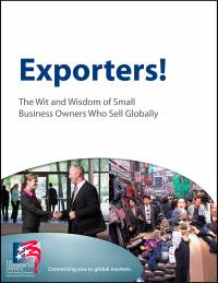 Exporters! The Wit and Wisdom of Small Business Owners Who Sell Globally (Mobi eBook)