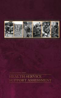 U.S. Army Health Service Support Assessment:Conducted in the Combined Joint Operations Area-Afghanistan as of October 2011 (ePub eBook)